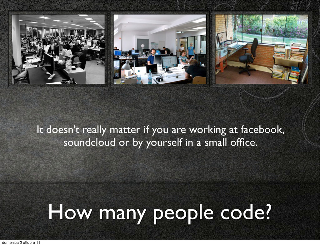 How many people code? It doesn't really matter ...