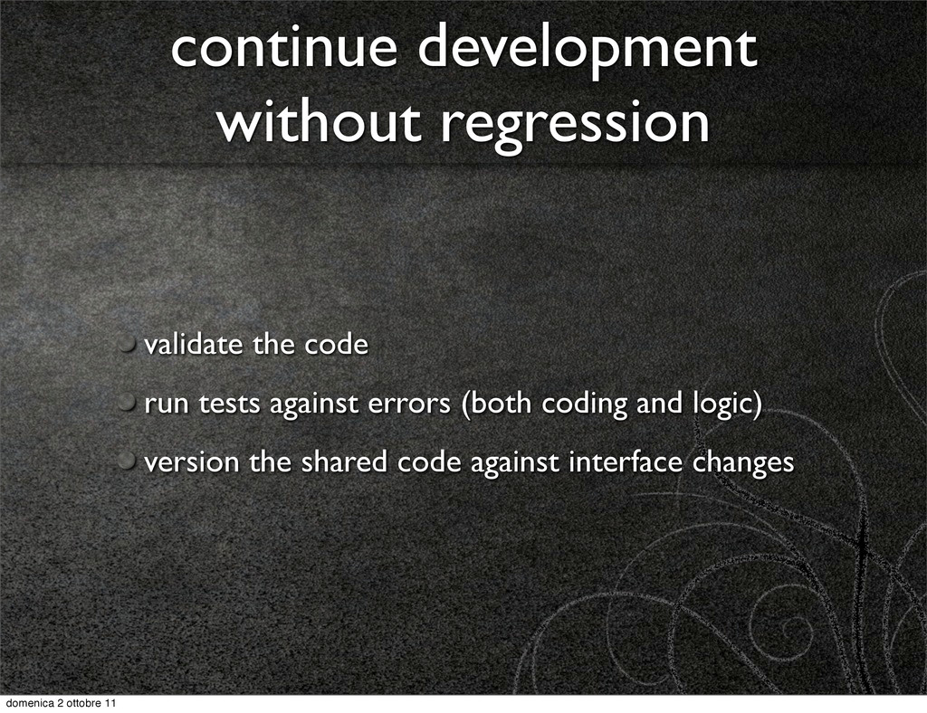 continue development without regression validat...