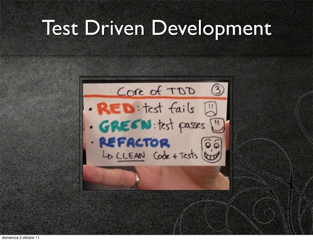 Test Driven Development domenica 2 ottobre 11