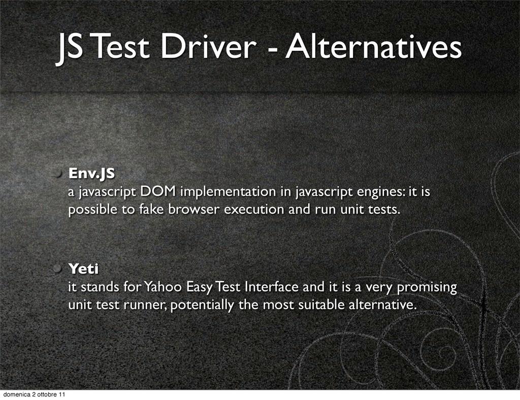 JS Test Driver - Alternatives Env.JS a javascri...