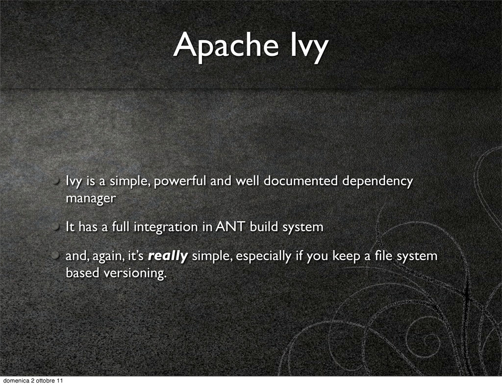 Apache Ivy Ivy is a simple, powerful and well d...