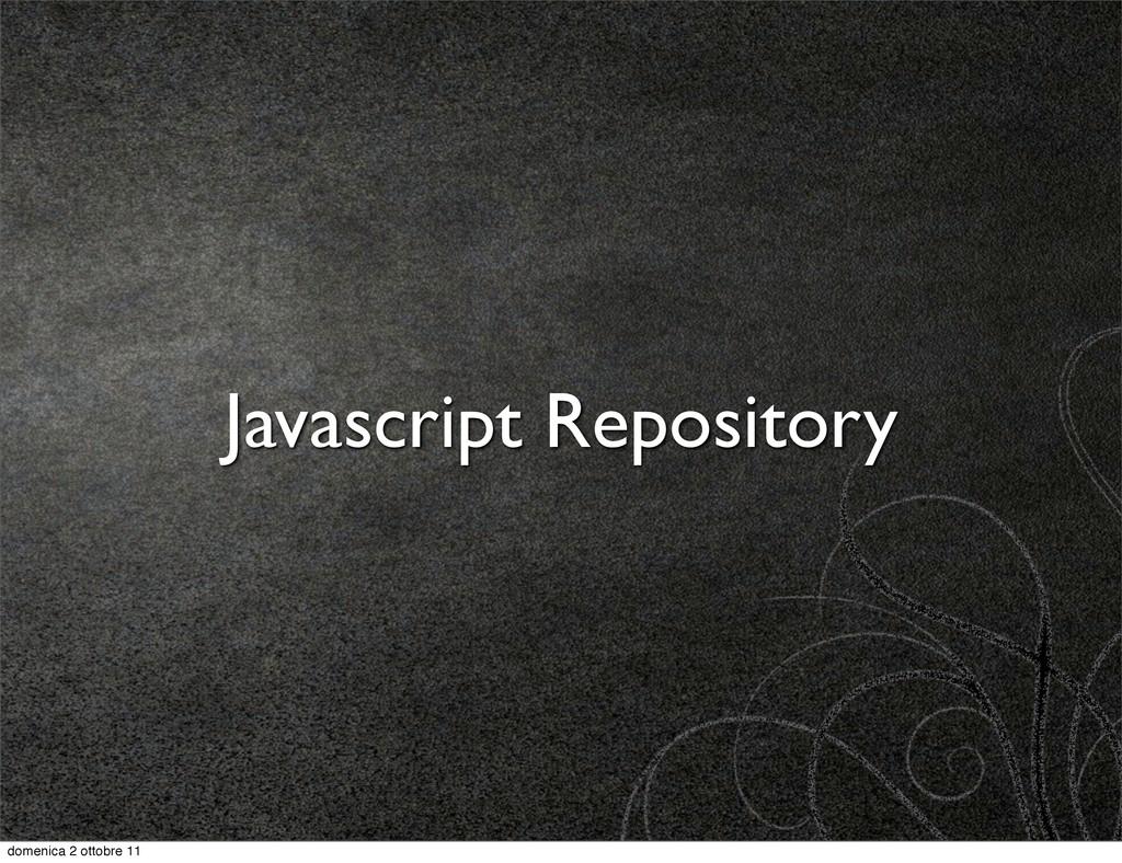 Javascript Repository domenica 2 ottobre 11