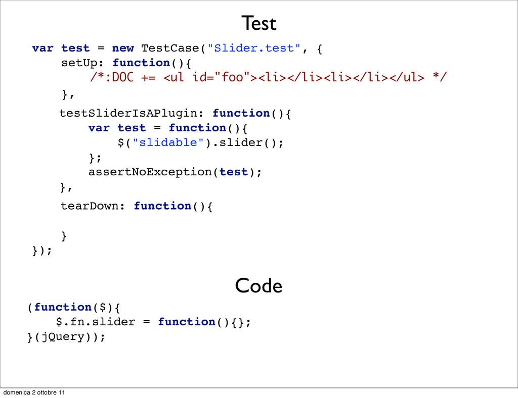 "var test = new TestCase(""Slider.test"", { setUp:..."