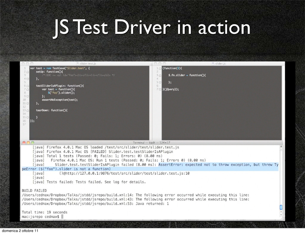 JS Test Driver in action domenica 2 ottobre 11