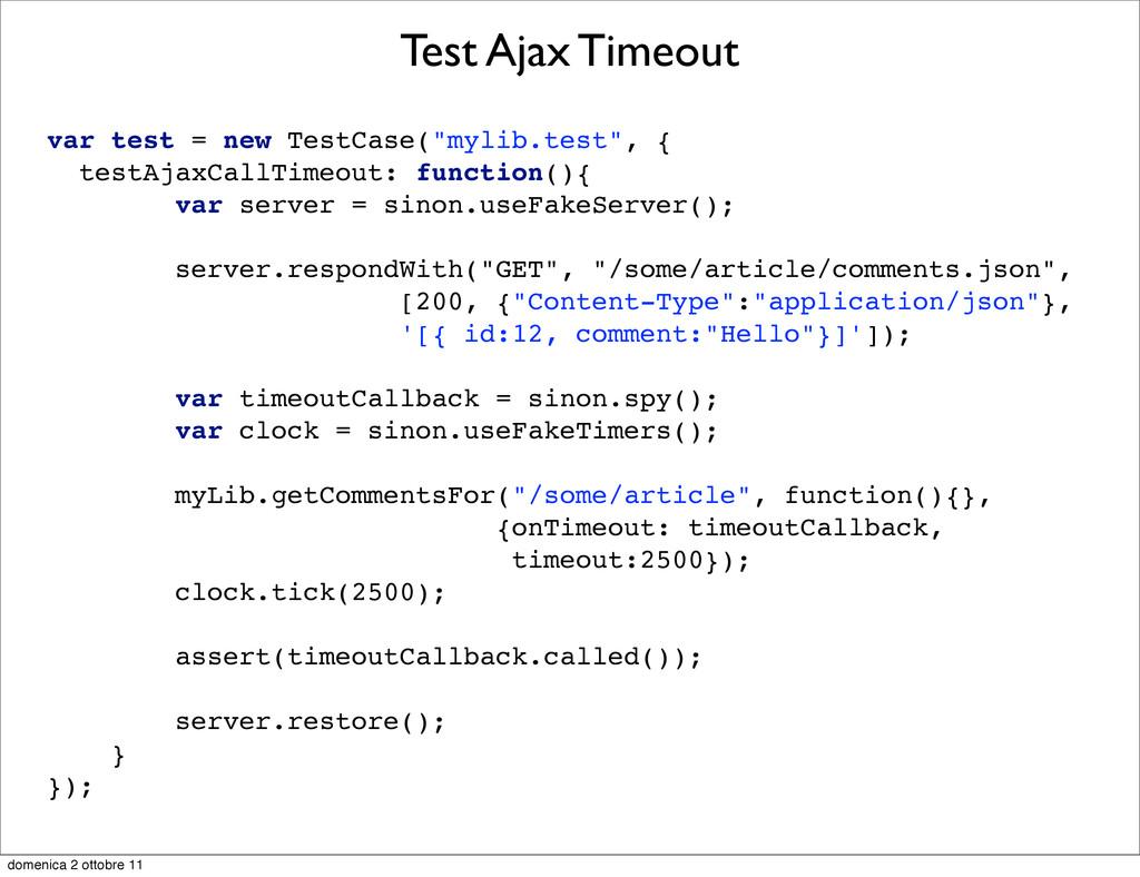 "Test Ajax Timeout var test = new TestCase(""myli..."