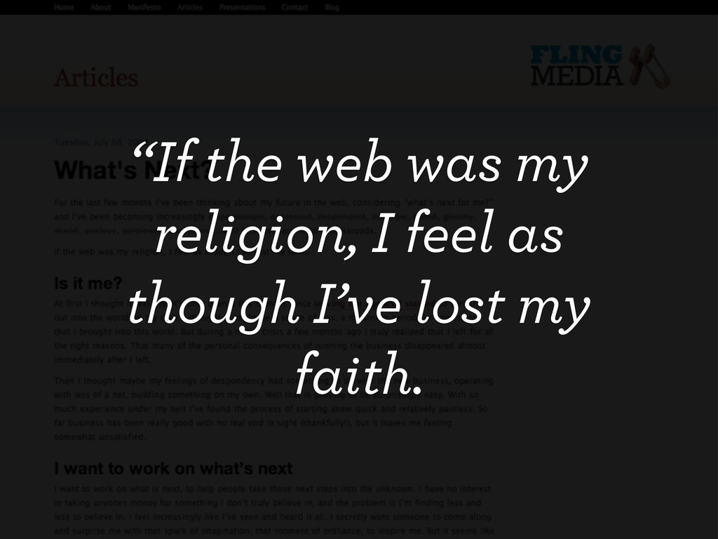 """2010 """"If the web was my religion, I feel as tho..."""