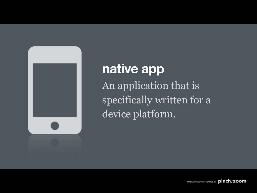 native app An application that is specifically ...