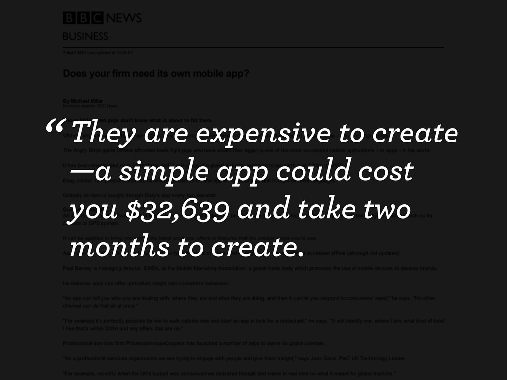 """""""They are expensive to create —a simple app cou..."""