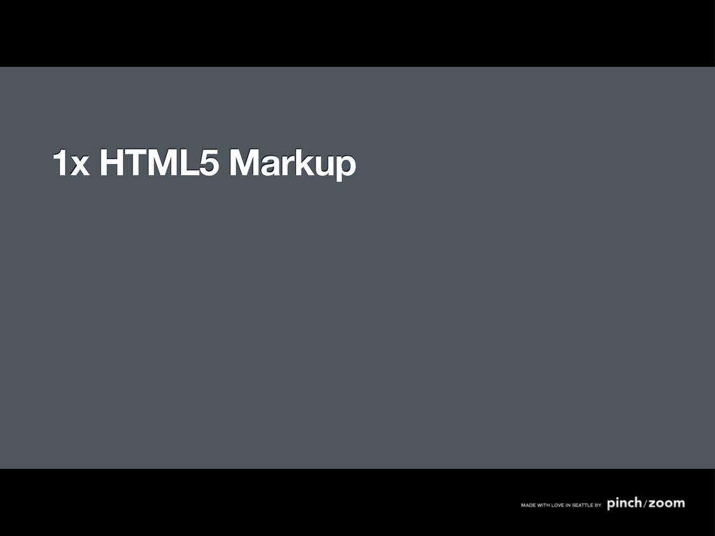 1x HTML5 Markup