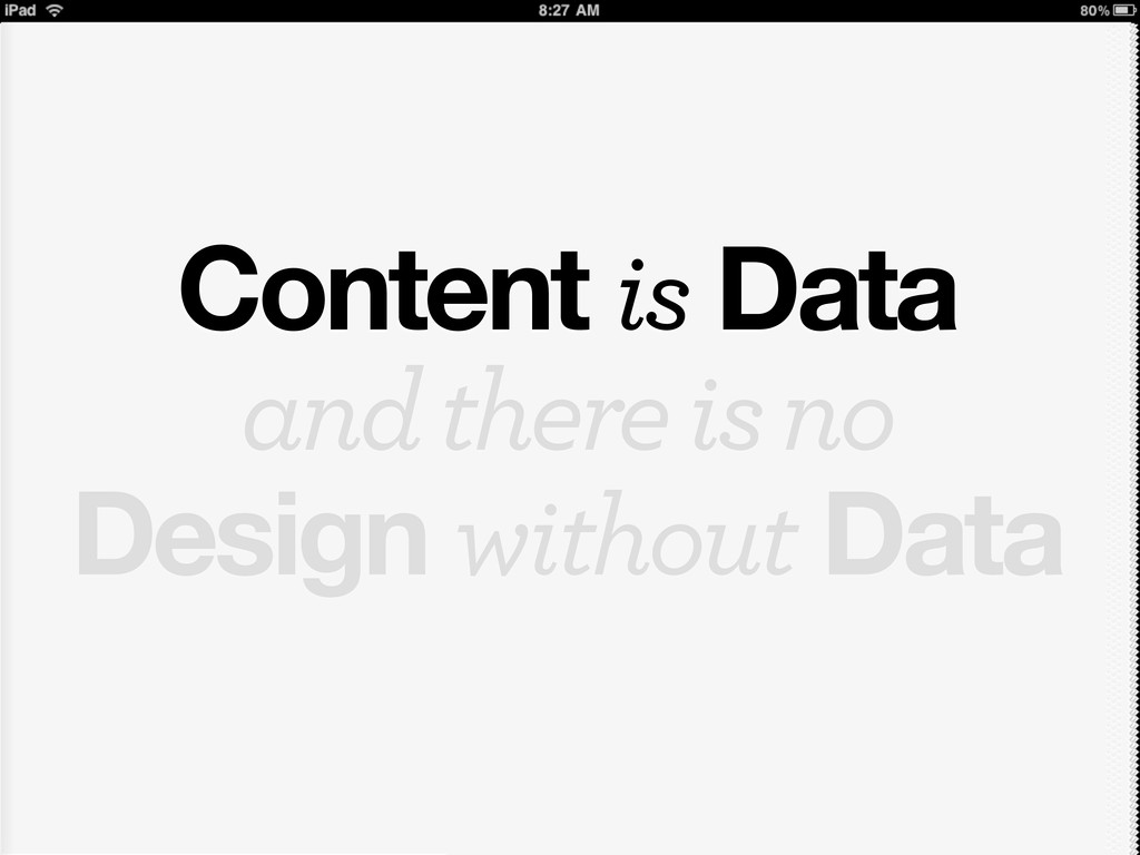 and there is no Design without Data Content is ...
