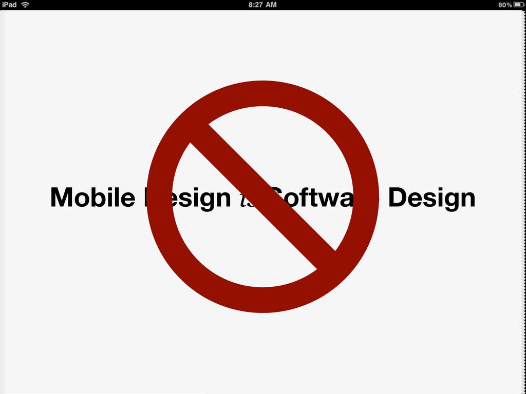 Mobile Design is Software Design