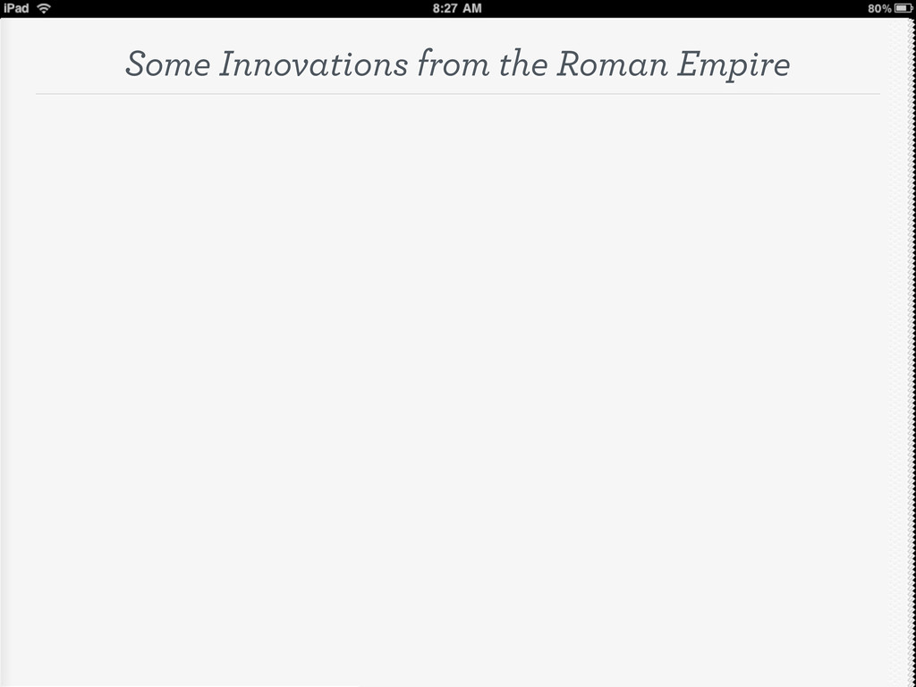 Some Innovations from the Roman Empire