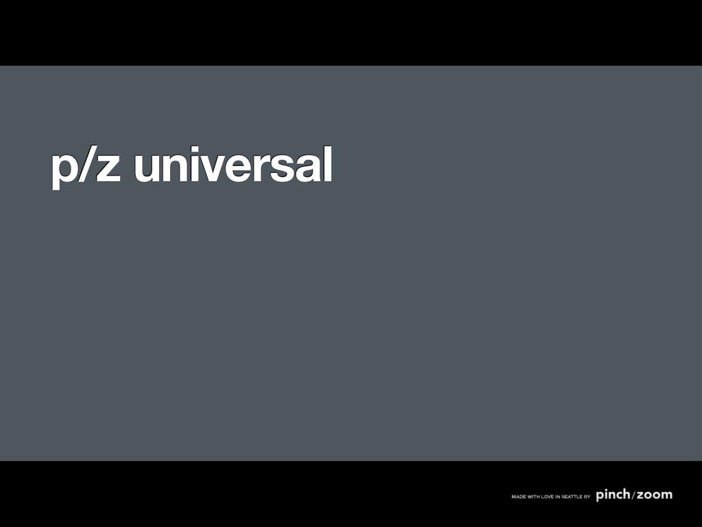 p/z universal