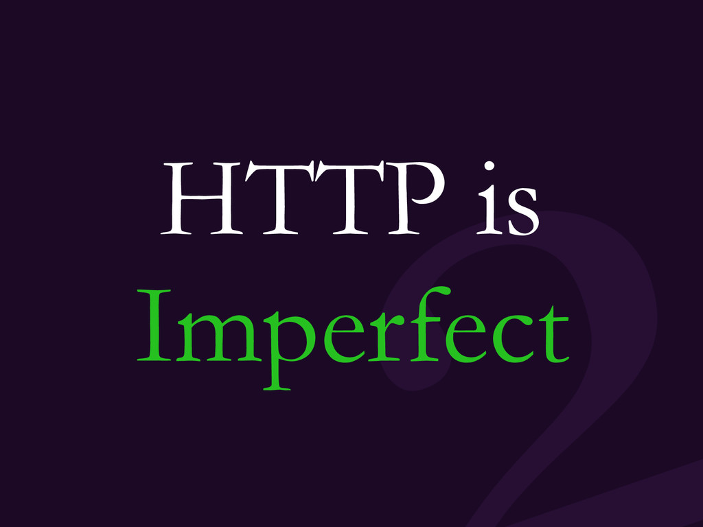 HTTP is Imperfect