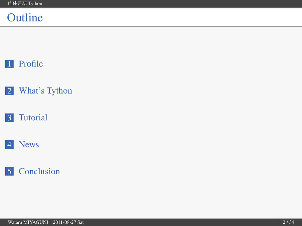 ମݴޠ Tython Outline 1 Profile 2 What's Tython 3 ...