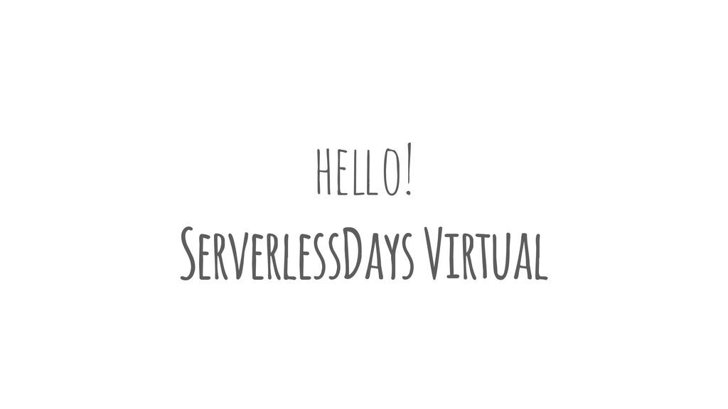 he!o! ServerlessDays Virtual