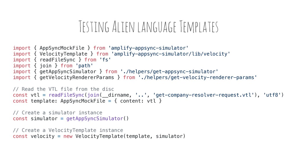 Testing Alien language Templates import { AppSy...