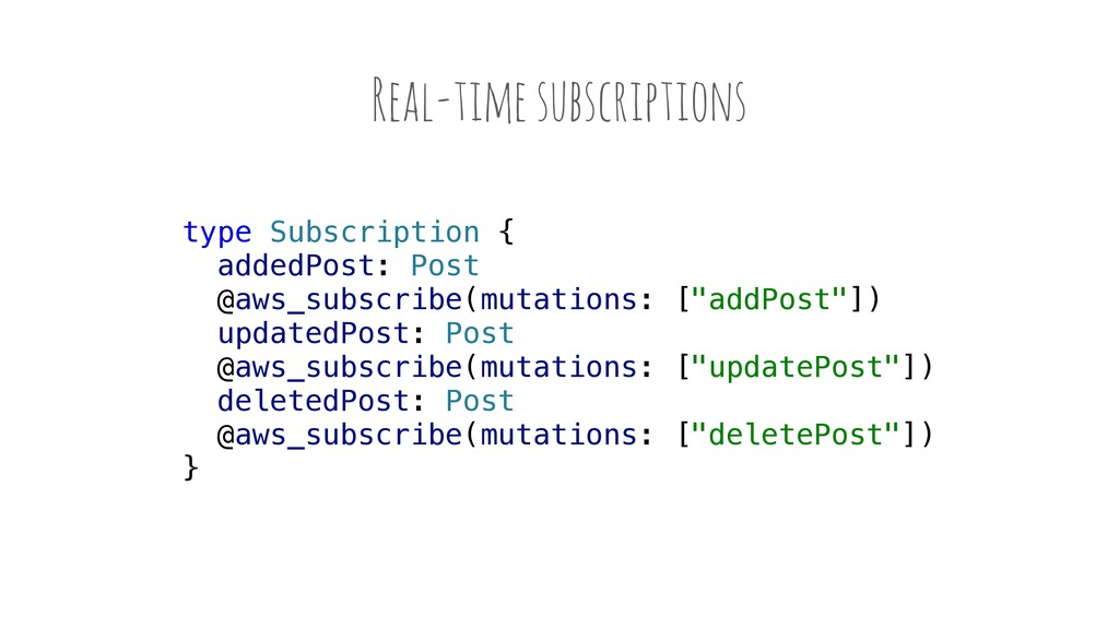 Real-time subscriptions type Subscription { add...