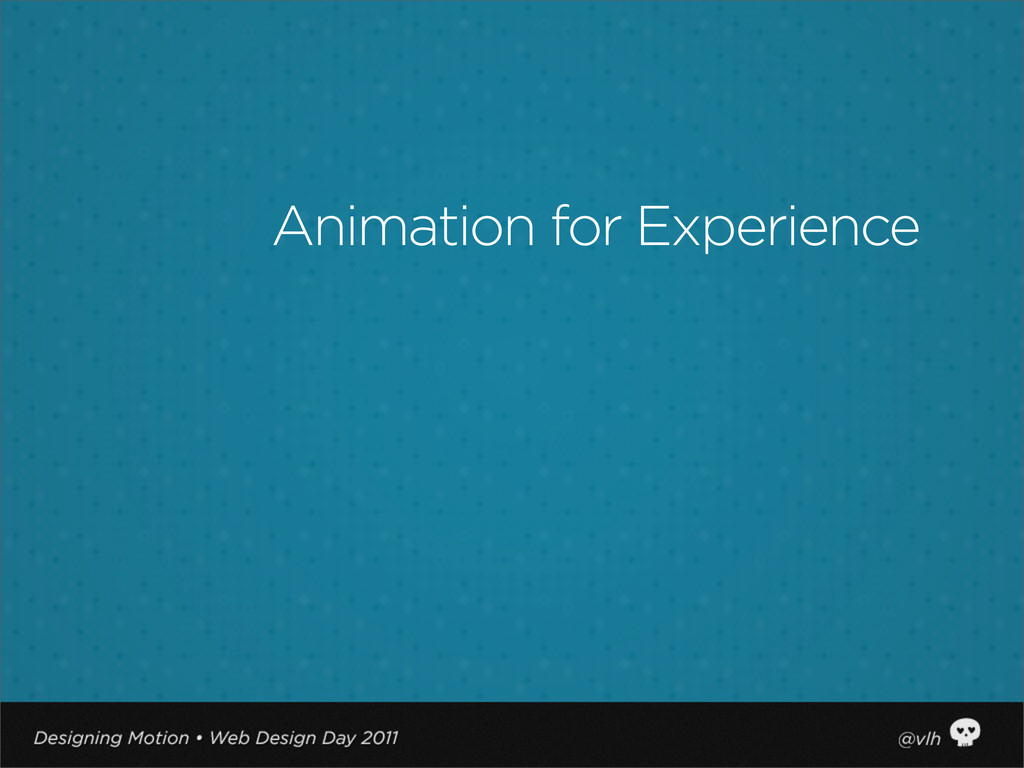 Animation for Experience