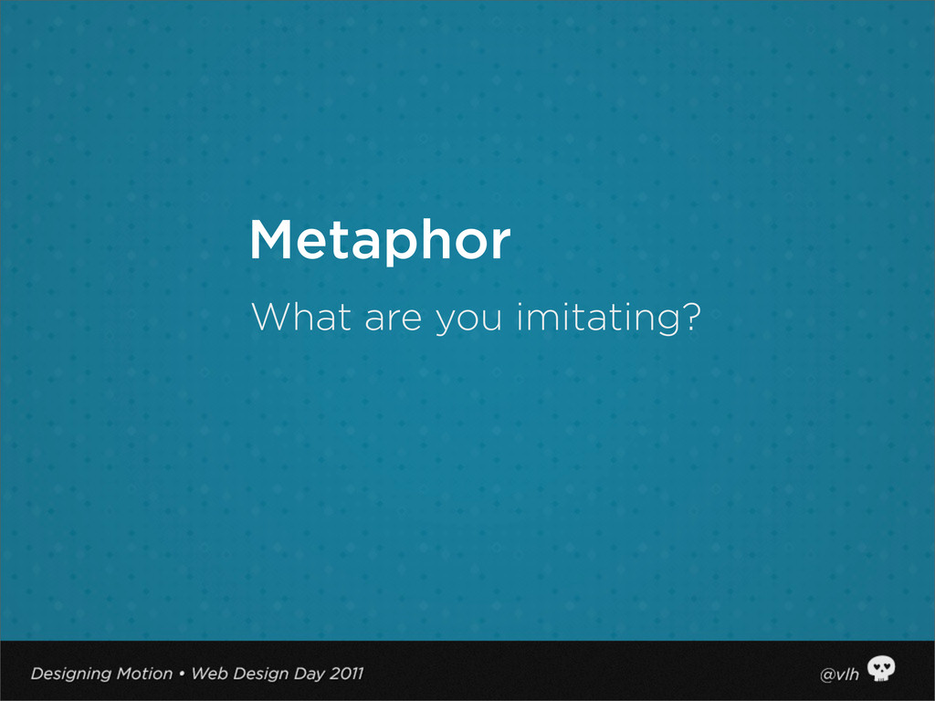 What are you imitating? Metaphor