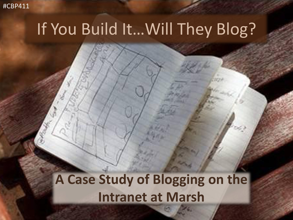 If You Build It…Will They Blog? A Case Study of...