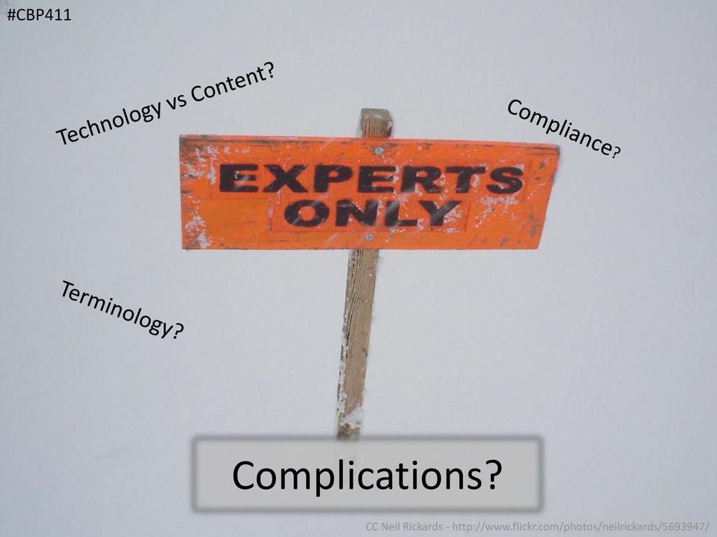 Complications? #CBP411 CC Neil Rickards - http:...