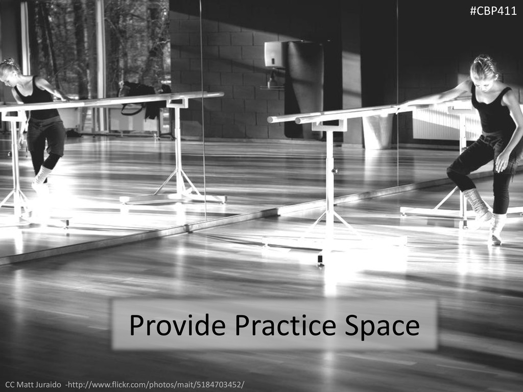 Provide Practice Space #CBP411 CC Matt Juraido ...