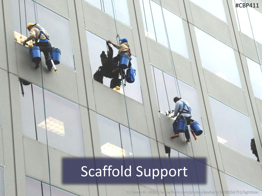 Scaffold Support #CBP411 CC Kevin H - http://ww...
