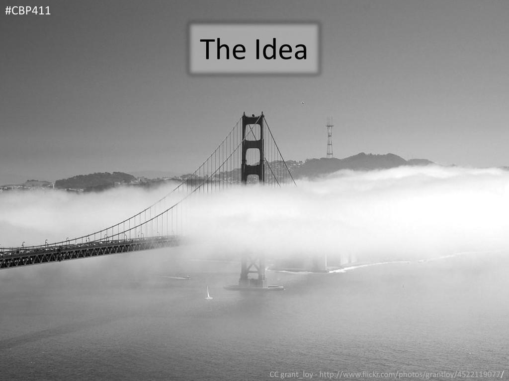 The Idea #CBP411 CC grant_loy - http://www.flic...