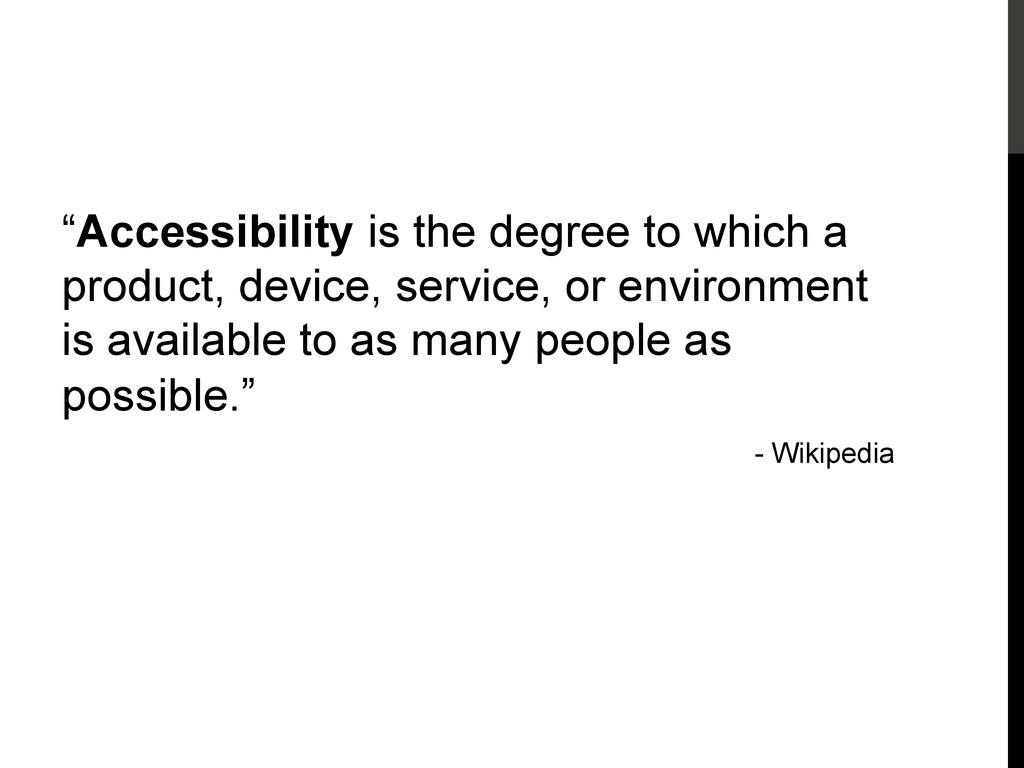 """Accessibility """"Accessibility is the degree to w..."""
