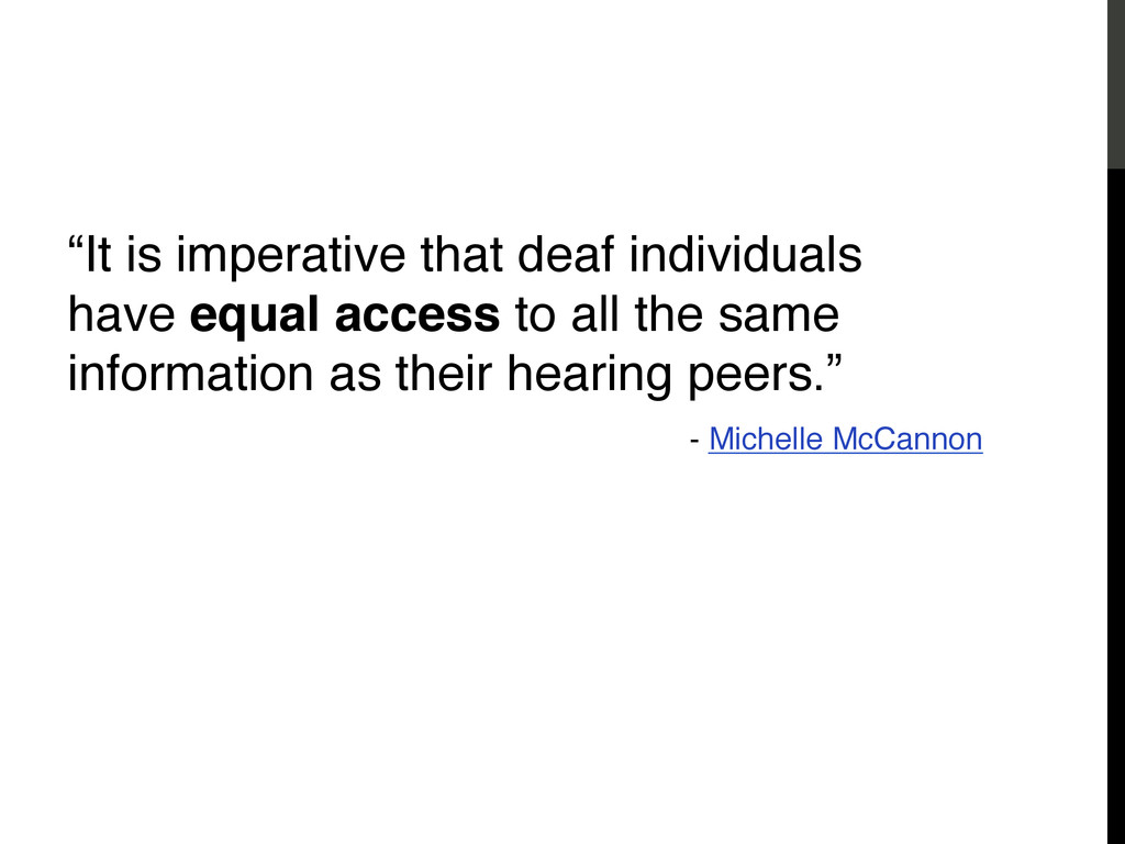 """Accessibility! """"It is imperative that deaf indi..."""