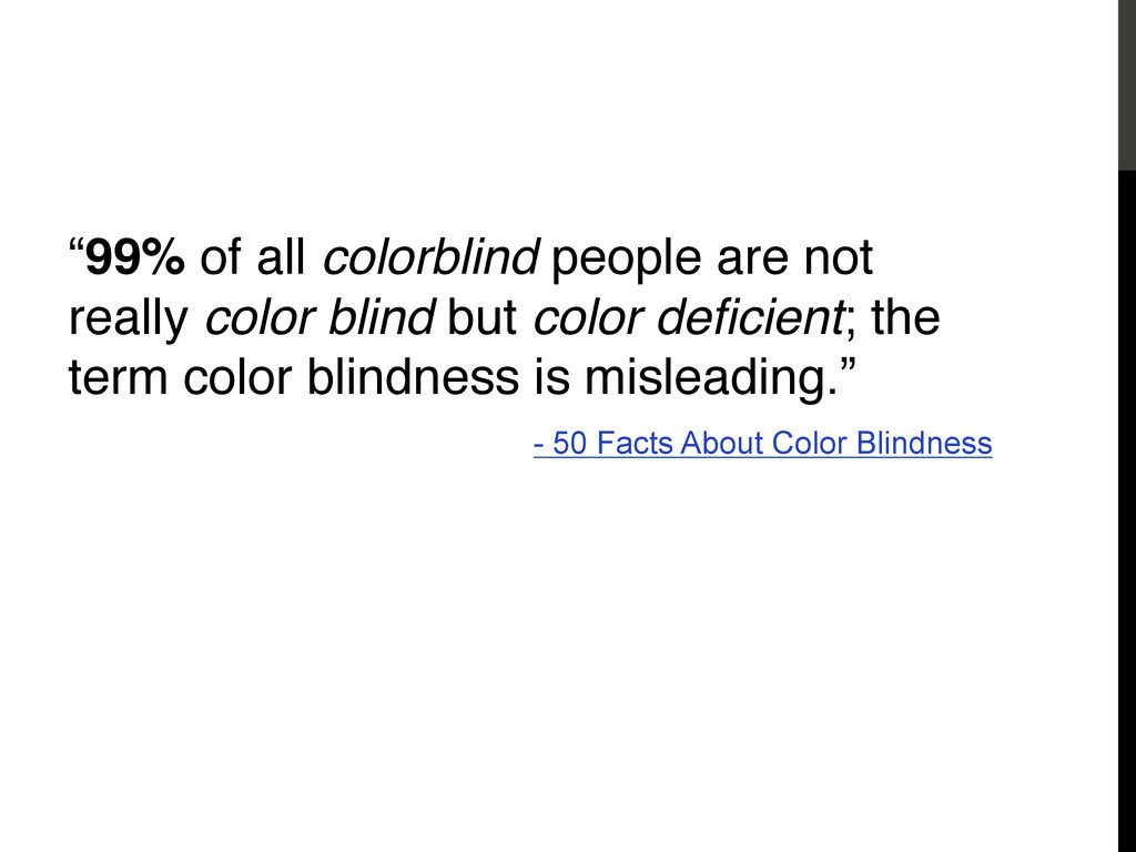 """Color Blindness! """"99% of all colorblind people ..."""