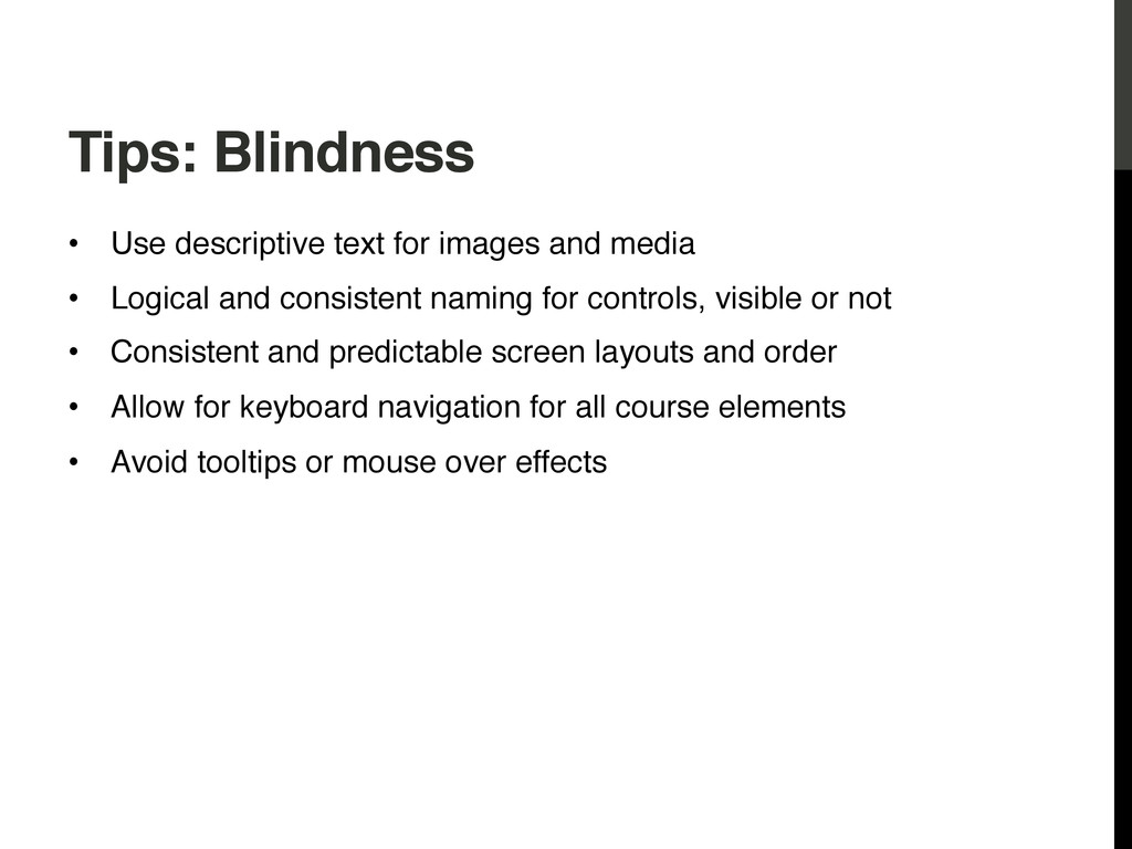 Tips: Blindness! • Use descriptive text for im...
