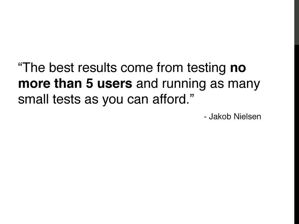 """Usability Testing - Nielsen! """"The best results ..."""