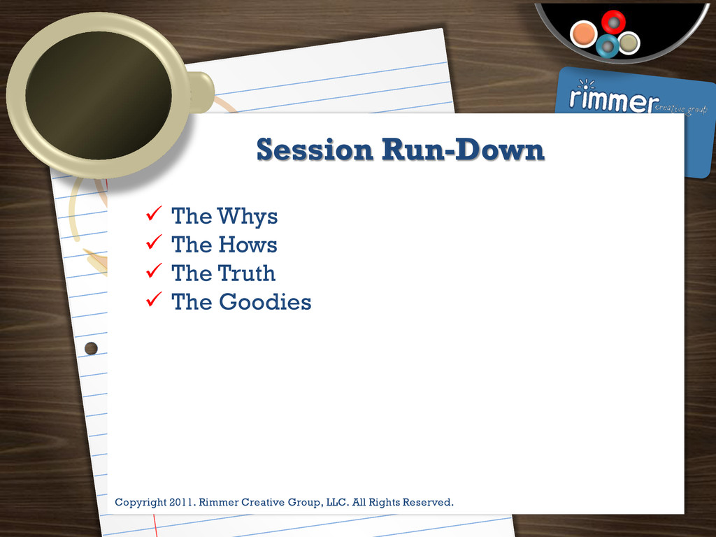 Presented by Trina Rimmer Session Run-Down  Th...