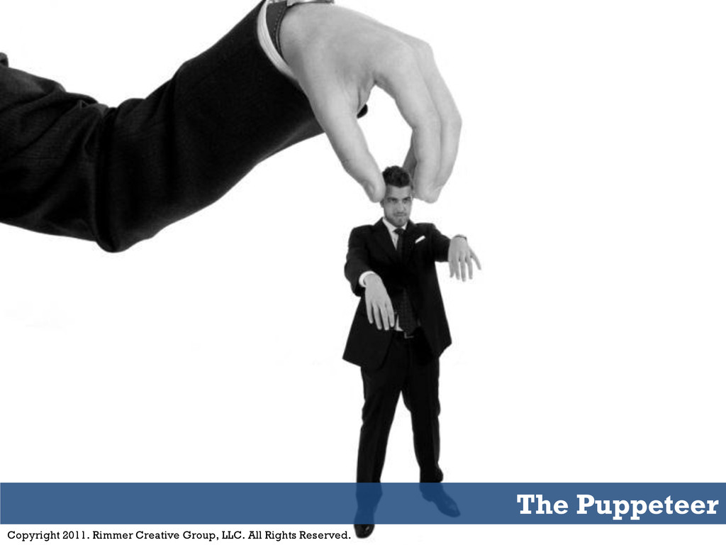 The Puppeteer Copyright 2011. Rimmer Creative G...