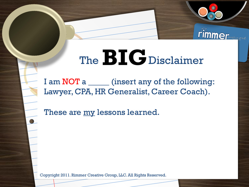 Presented by Trina Rimmer BIG I am NOT a _____ ...