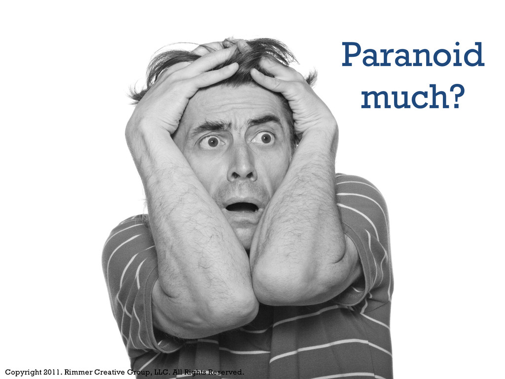 Healthy Paranoia is the New Normal Copyright 20...