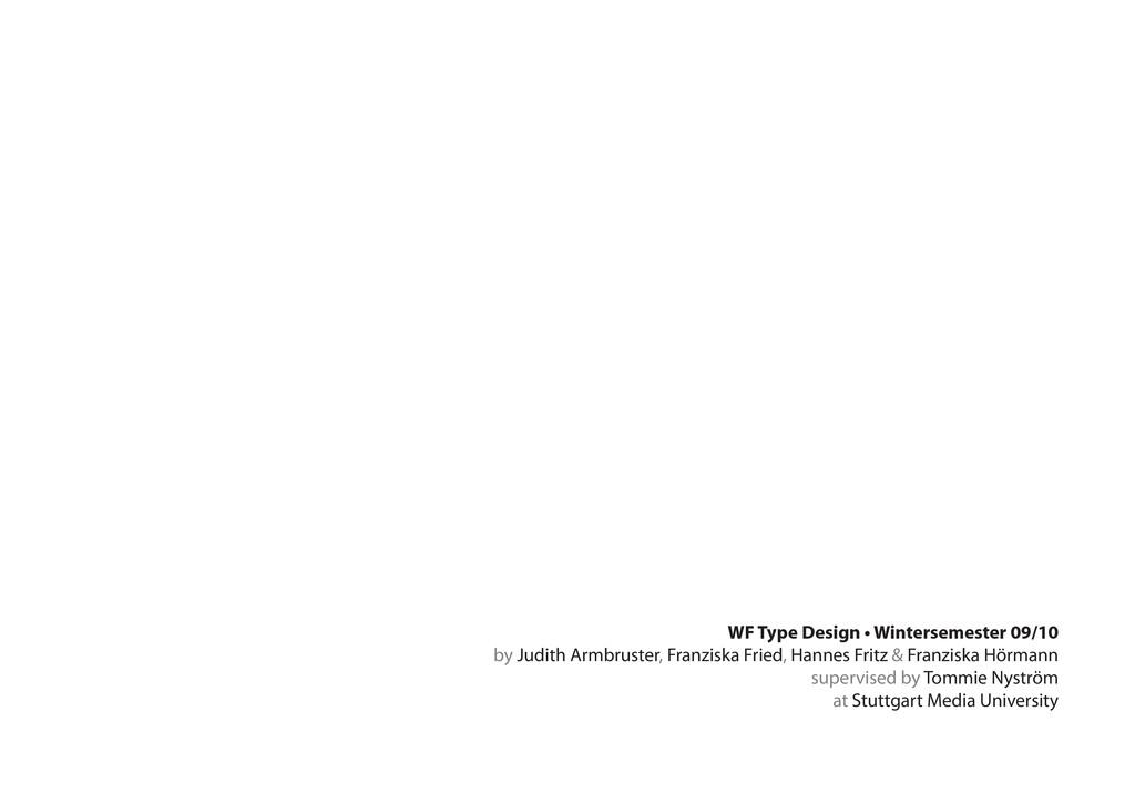 WF Type Design • Wintersemester 09/10 by Judith...