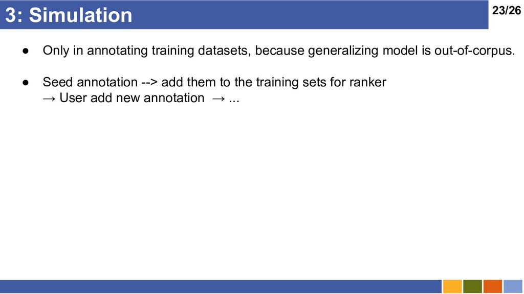 23/26 3: Simulation ● Only in annotating traini...