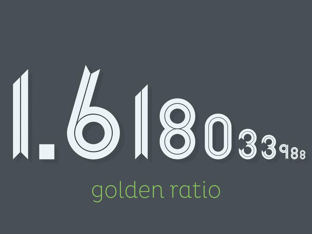golden ratio 1.618033988