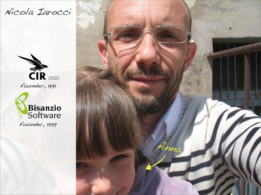 founder, 1999 founder, 1991 Nicola Iarocci Anna...