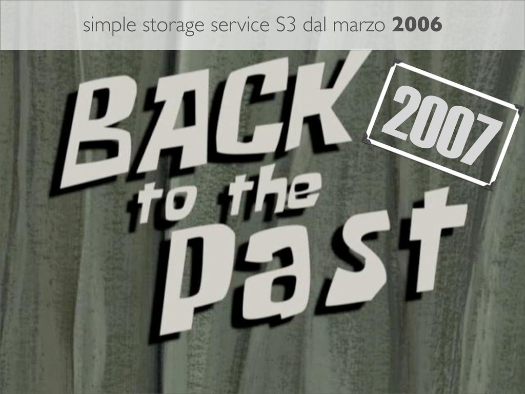 2007 simple storage service S3 dal marzo 2006