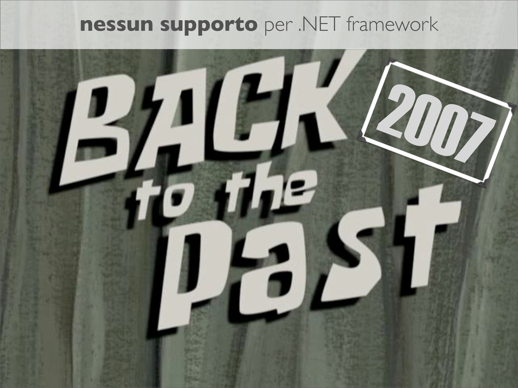 2007 nessun supporto per .NET framework