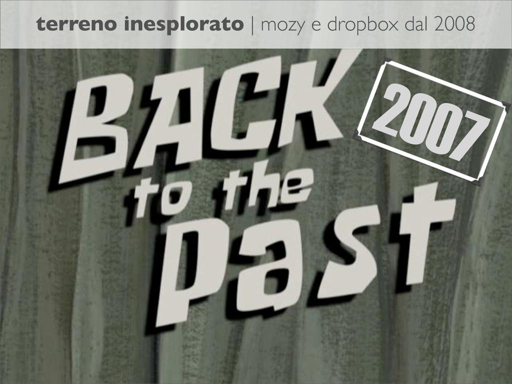 2007 terreno inesplorato | mozy e dropbox dal 2...