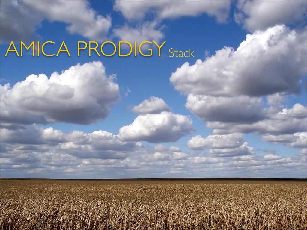 AMICA PRODIGYStack