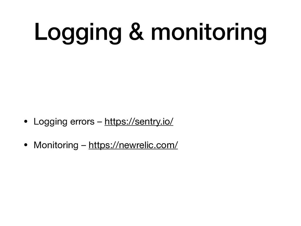 Logging & monitoring • Logging errors – https:/...