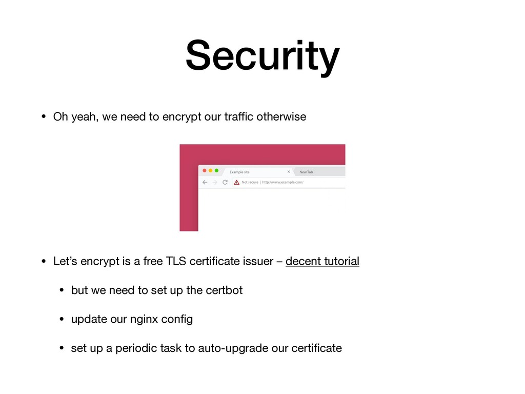 Security • Oh yeah, we need to encrypt our traffi...