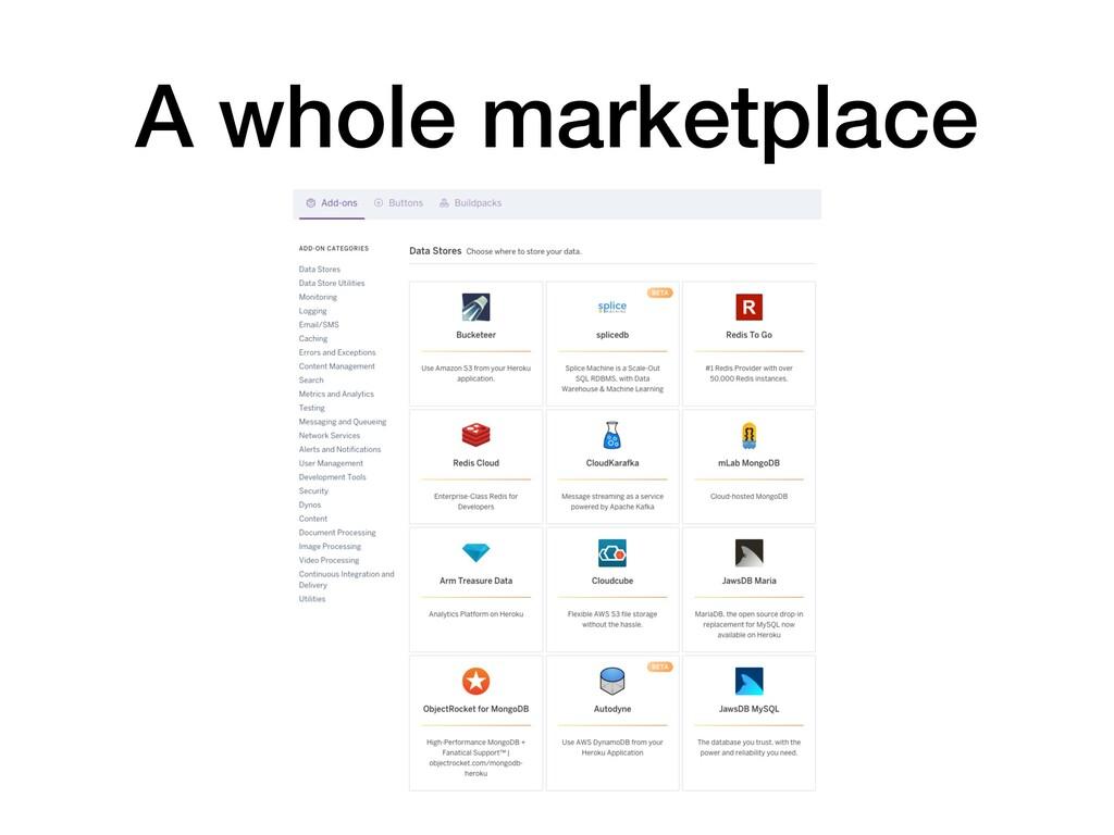 A whole marketplace