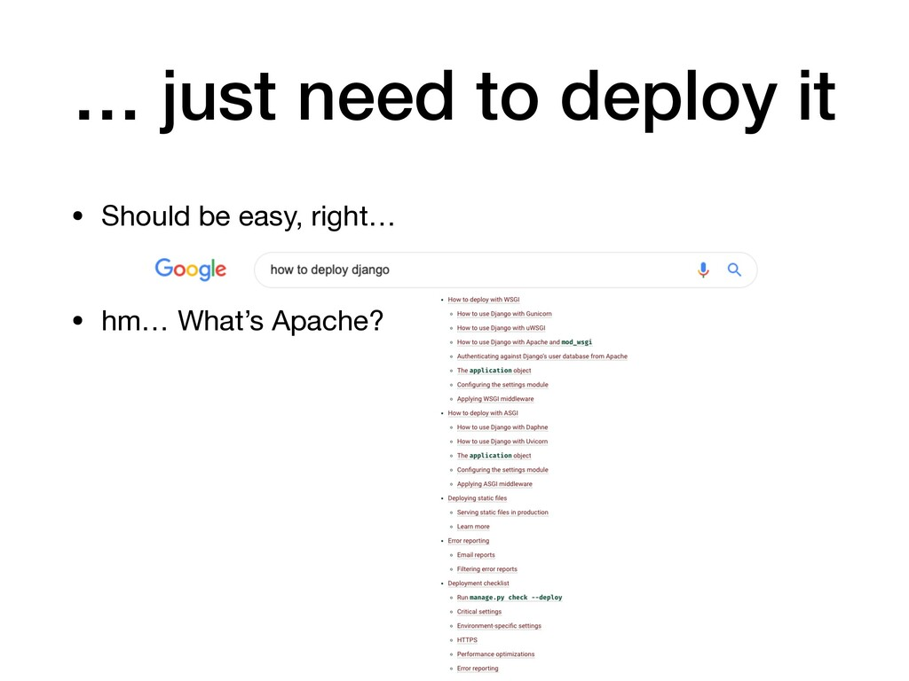 … just need to deploy it • Should be easy, righ...